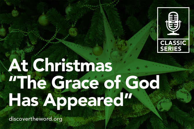 Christmas Grace.The Grace Of God Has Appeared Discover The Word