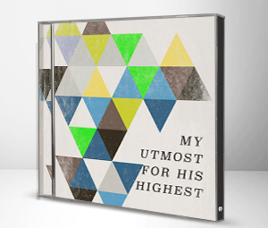 My Utmost for His Highest (Music CD)